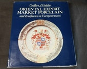 Oriental Export Market Porcelain and its influence on European wares Hardcover Book antique Chinese Ceramics First Edition