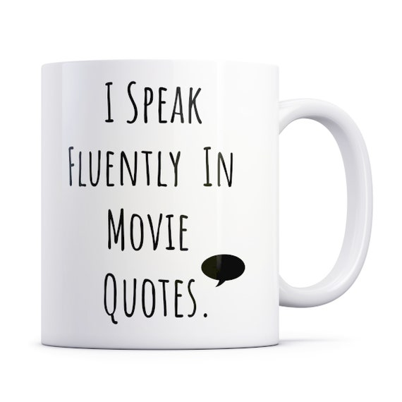 Movie Quotes Comedy Mug Ideal For Someone Who Loves Saying Movie Quotes Funny Birthday Present Friend Movie Nerd Work Christmas Gift