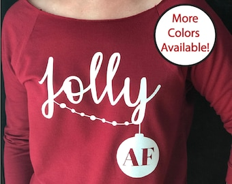 JOLLY AF/Jolly Af Sweatshirt/Jolly Af Shirt/Jolly Af T-shirt/Jolly Af Sweater/ Funny Christmas Sweatshirt/Funny Holiday Shirt/3/4 sleeves