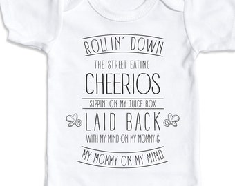 Rollin Down The Street Eating Cheerios Laid Back With My Mind On My Mommy And My Mommy On My Mind, Newborn Shirt, Snoop Dogg, Baby Shower