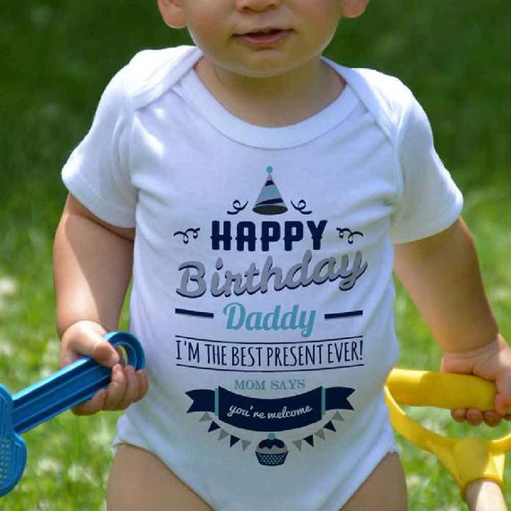 Happy Birthday Daddy Present Infant Clothing