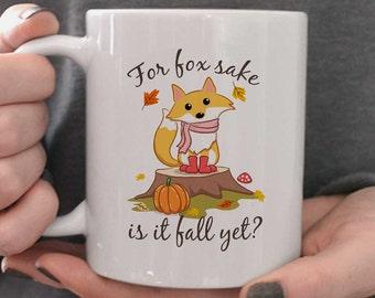 Fall mug/fall decor/for fox sake/autumn coffee mug/fall coffee mug/pumpkin mug/Gift for her/Gift for him/Christmas Gift/teacher gift