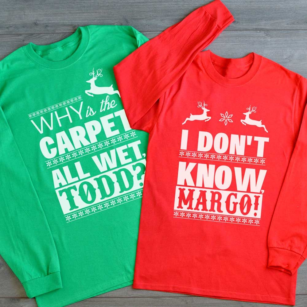 Christmas Vacation Shirts.Christmas Vacation Todd And Margo Shirt Couple Christmas Shirts Why S The Carpet Wet Todd I Don T Know Margo Christmas Vacation Shirt