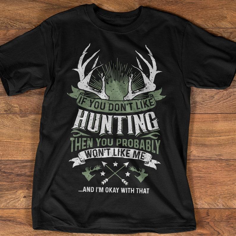 b3af3d42b If You Don't Like Hunting T-shirt Deer Hunting T-shirt | Etsy