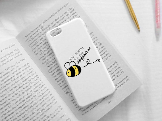 What Doesn't Kill You Disappoints Me Phone Case, Funny Gift, Bumble Bee Design, Bee Original Artwork, Rude Gift, Hand Painted Phone Case