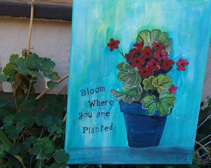 """Original Acrylic Painting - """"Bloom where you are Planted"""" - 11x14 Geraniams in a Blue Pot . Flower painting/kitchen art /floral/Kitchen art"""