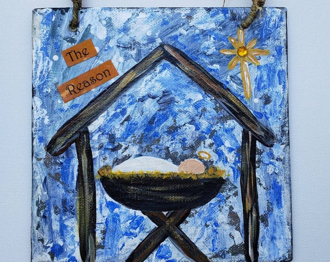 """Jesus is the """"Reason for the Season """" Manger Crèche - original acrylic painting-  6x6 small art canvas- Religious Holiday Decor"""
