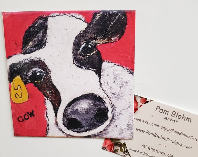 """Art MAGNET """" COW #25 """"  Farmyard Animal / Kitchen decor/ metal surface art / from original artwork by Pam Blohm/ made in usa"""