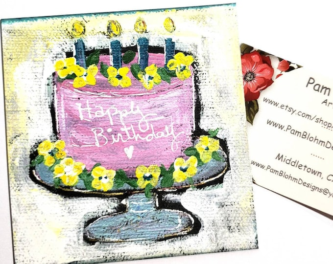 """Artist Magnet  """"Happy Birthday Cake"""" from original art  / 4x4  Strong Hold Magnet  / Birthday gift idea / Made in the USA"""