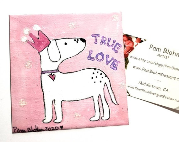 """Art MAGNET  """"True Love""""  Pink Crowned  Puppy  gift idea by artist  Pam Blohm / small refrigerator art Made in the USA/ New Puppy / girl gift"""