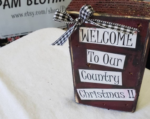 "Mixed Media Country Chistmas decor on wood. ""Welcome to our County Christmas' rustic sign on Wood ."