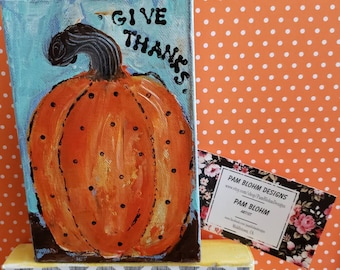 "Small art Polka Dot Pumpkin / Word art "" Give Thanks "" / 4x6 Deep Canvas Acrylic Painting / fall decor"