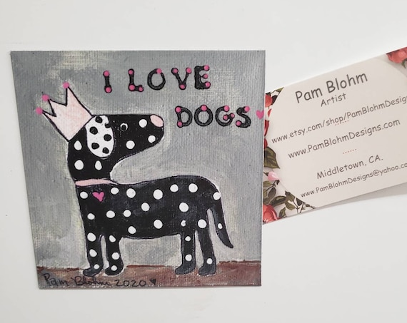 "Art MAGNET  ""I love dogs "" small art gift idea / Dog Lover small art / Crowned Queen / Made in the USA"