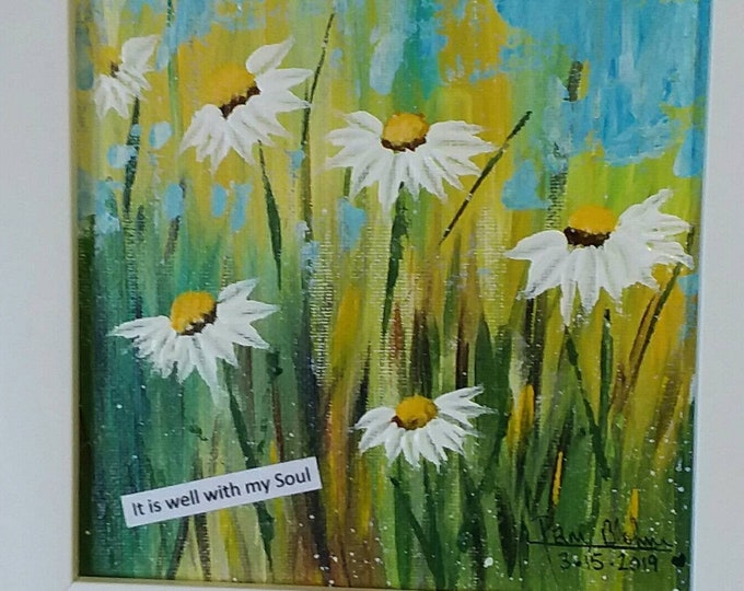 """Daisy Field  """"It is well with my Soul"""" - 6x6 DAISIES  Original  Acrylic Painting -Inspirational art FRAMED to 7.25 x 7.25"""