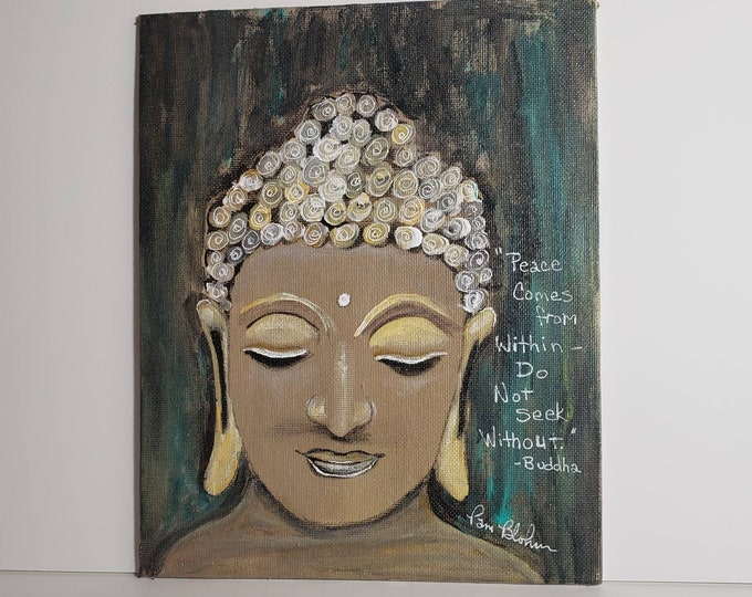 """BUDDHA """"Peace Within"""" quote- 8x10 original acrylic painting on canvas Panel."""
