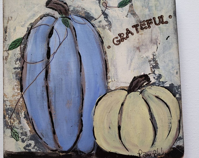 """Country Pumpkins  """"Grateful"""" Home Decor / Rustic Fall Decor / 5x5 Upcycled Wood  / Thanksgiving  Home Decor / Blue and Gold Pumpkin Art"""