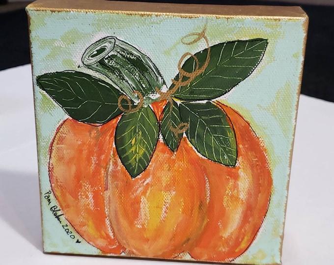 Orange Pumpkin original acrylic painting -6x6 & 1.5 deep canvas shelf decor -home or  office holiday decor