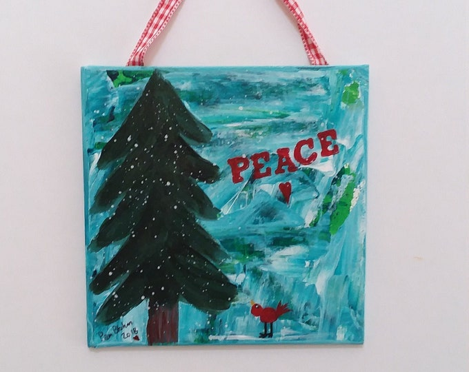 "Handpainted Ornament ""Peace "" / Mini door hanger/ornament/holiday tree painted sign/6x6  original art / Red bird and heart accent."