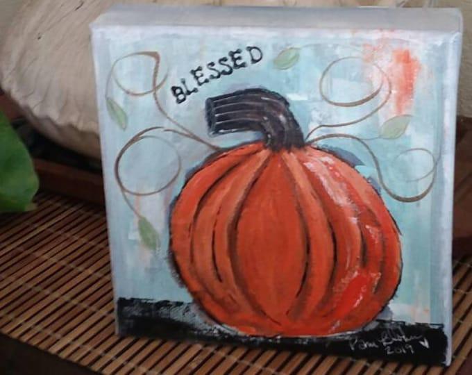 "Original Orange Pumpkin painting/ ""Blessed"" Thanksgiving Decor/ Pumpkin art/word art/6x6 canvas/ Holiday accent/ Office Art/Gift"