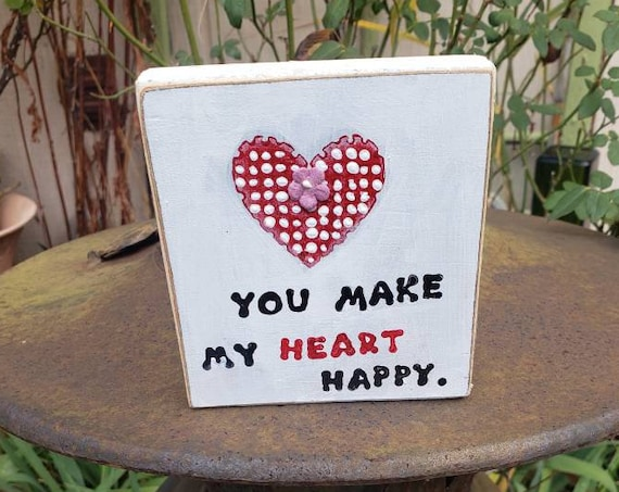 "Valentines decor on wood "" Your make my heart Happy "" shelf art /   3.5 x 4 inch  home  or office decor"
