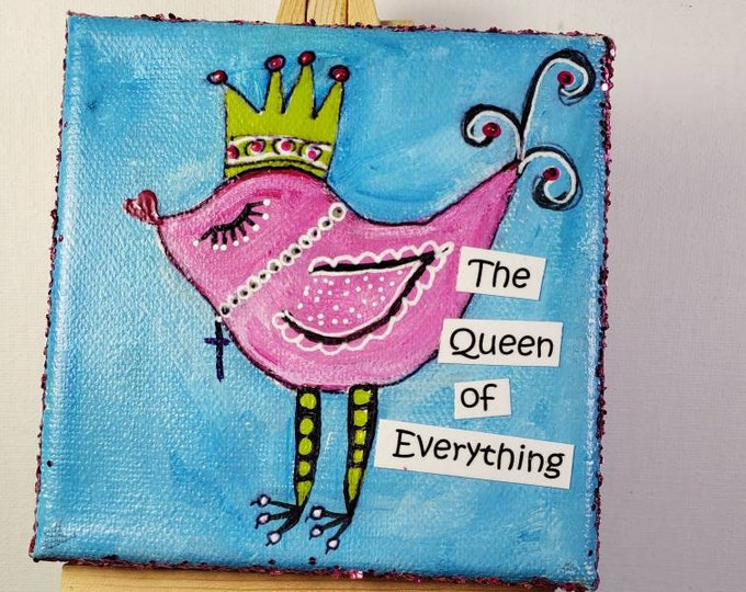 """Whimsical Bird Wordart """" The Queen of Everything /4x4 Mixed Media / Cubical art /Tiered tray art /small art /Girlfriend Gifts"""