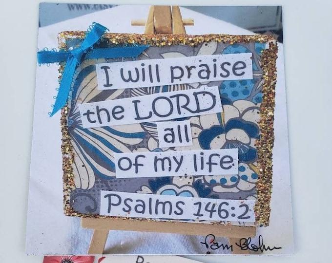"""Artist MAGNET """"Psalms 146:2 """" Bible Verse ' - 3.5x3.5 """" Kitchen Decor  -Small art gift idea - Christian gift"""