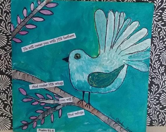 "A ""Sweet Bird on a Branch"" 6x6 acrylic mixed medium with Psalms 91:4 word inspiration/home decor/bibical word art/small art"