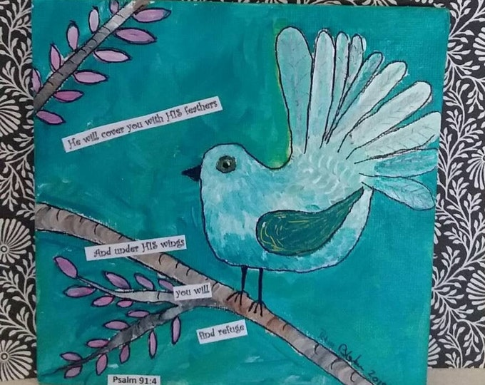 "A ""Sweet Bird on a Branch"" 6x6 acrylic mixed medium with Psalms 91:4 word inspiration/home decor/bibical word art/small art"