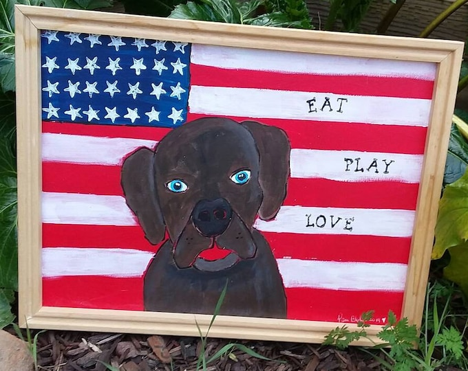"Framed  ""All American Dog"" - 12x16 Original acrylic painting-  Brown Dog Wall Art - Words Eat, Play, Love - Flag Art"