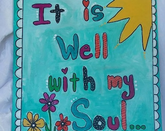 "Word Art ""It is Well with my Soul"" 11x14 Acrylic & Ink. Canvas Panel /Boho inspirational art/ Inspirational home decor/gifts for her"