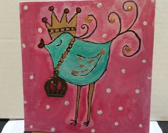 "Original Acrylic Painting /""Meet The Queen "" 4x4 whimsical bird / shelf art/home decor/cubicle art"