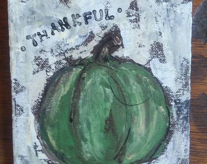 """Small art """"Thankful"""" Original acrylic painting / 5x5 fall decor/home or office accent"""