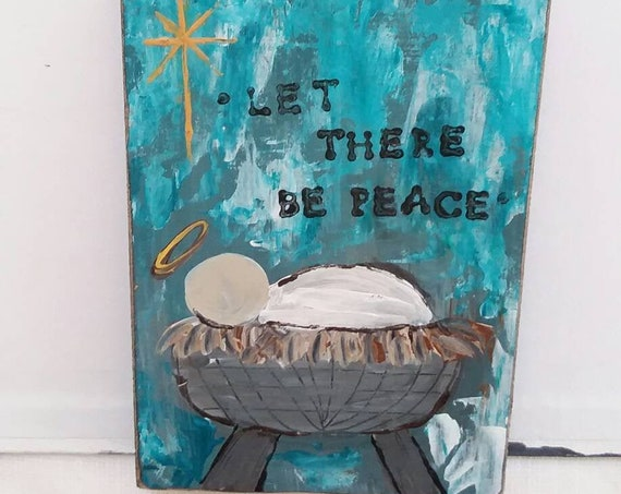 "Holiday decor/ ""Let there be peace on earth"" / handpainted original / 4x6 Small art/ Christmas decor/ home or office decor"