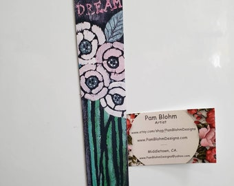 "Long Pink Floral Artist Magnet 1.50"" x7.50"" / from Original Acrylic Painting by Pam Blohm"