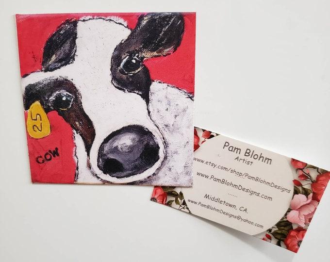 "Artist Farmyard Animal Refrigerator magnet ""Cow #25"" /3.75x3.75 ""Kitchen decor/ metal surface art / from original artwork by Pam Blohm"