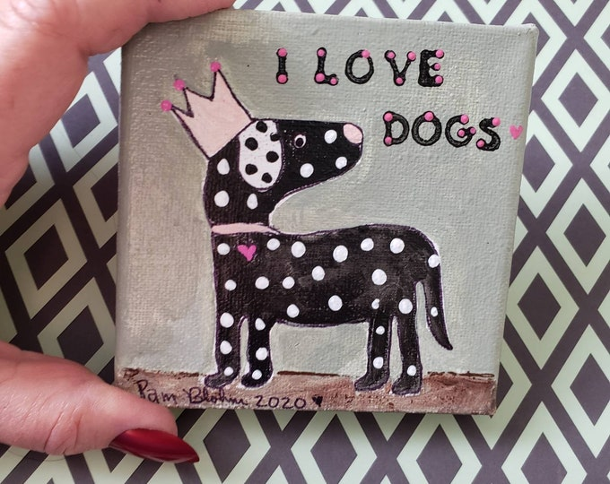 """Small canvas artwork / 4x4 """"I Love Dogs"""" /original acrylic painting/gift idea / dog lover gift"""