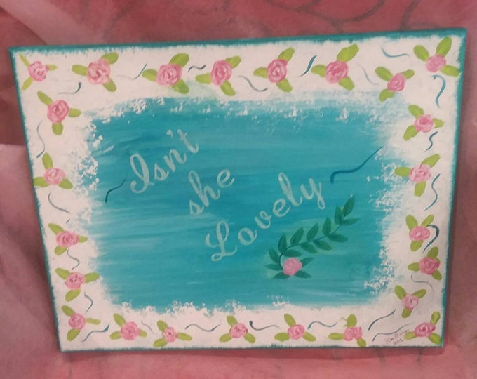 """Girl Art """"Isn't she lovely""""- Pink Roses boarder / Nursery  Decor/ Girls room decor/ 11x14 One of a Kind acrylic painting / Girls room"""