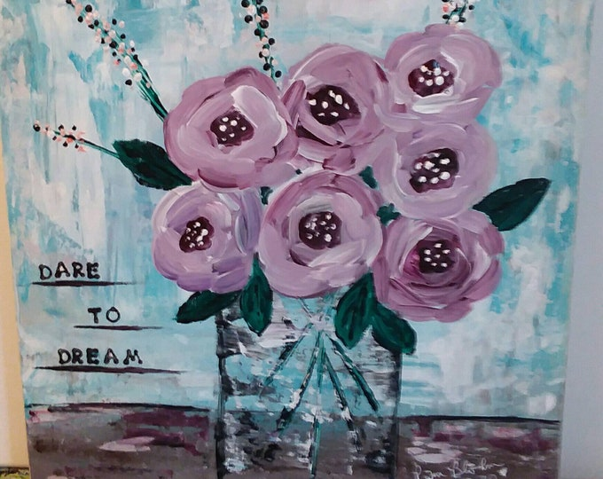 """Original acrylic painting on wood canvas. 10 x10 inspirational word art """"Dare to Dream """" Floral wall art/flower painting/Wall art/Home Decor"""