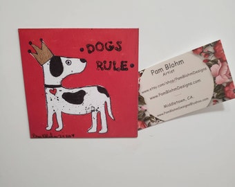 "Refrigerator magnet/ Artist print ""dogs rule"" / Made in the USA"