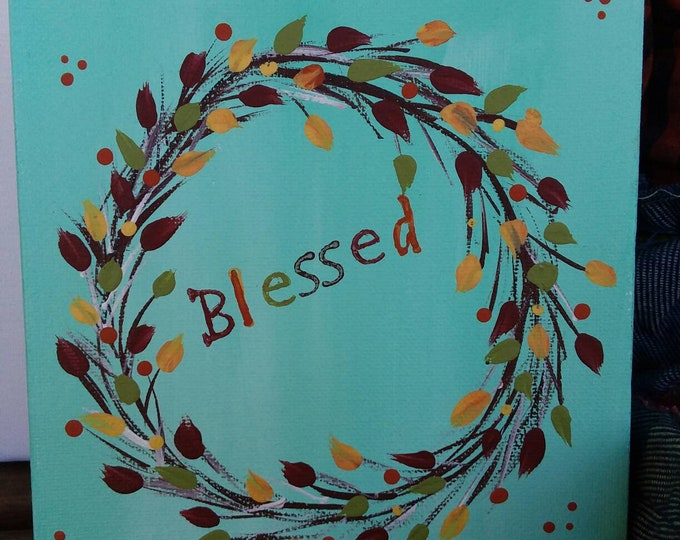 Blessed by Autumn leaves wreath original painting. 6x6 deep canvas. Original-Home decor/fall decor/Fall accent/wall art/Thanksgiving