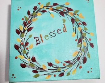 "FALL leaves wreath original painting. ""Blessed"" 6x6 deep canvas. Original-Home decor/fall decor/Fall accent/wall art/Thanksgiving"