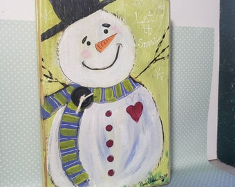 Let it snow ! Handpainted Snowman Original artwork on wood/ Christmas decor