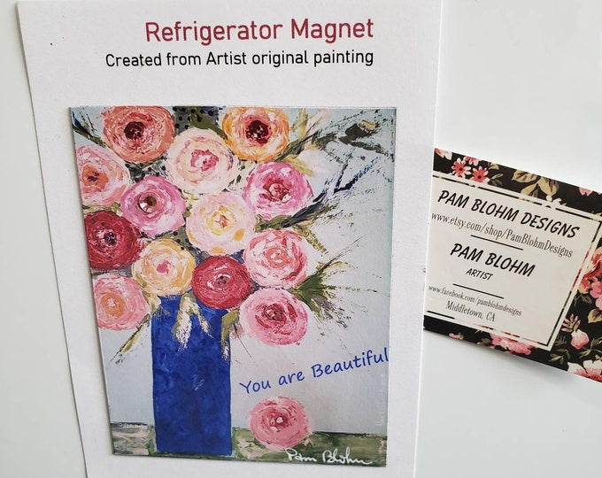"""Art MAGNET """"You are Beautiful"""" , Small art flowers  / Pink Rhinestone Bling Added / Friend Gift idea / Floral small art"""
