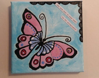 One of a kind,  Original Acrylic Butterfly painting/ 6x6 home decor/encouragement word art/ inspiration wall art /office art/gift idea