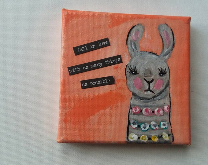 """Original Llama small art / 4x4 acrylic painting/ """"Fall in love with as many things as possible"""" inspirational words. / mixed medium"""