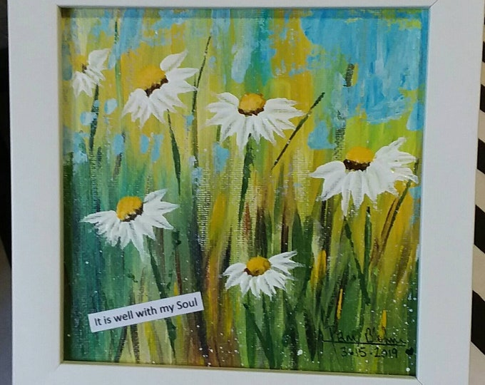 """Framed 6x6  original painting. """"It is well with my Soul"""" /Abstract Field of Daisies/ Inspirational art."""
