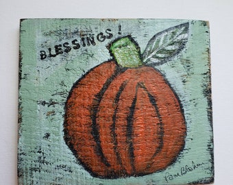 """Folk art Pumpkin """"Blessings"""" /original acrylic painting on rustic wood/ Thanksgiving Country Accents / Fall shelf art for home or office"""
