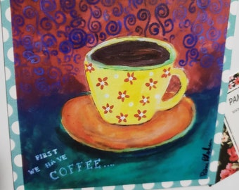 """Art MAGNET  """" First we have Coffee """" coffee lovers artwork / Sweet gift idea / strong magnet/made in USA"""