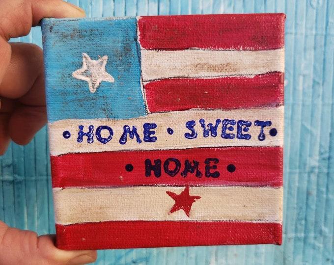 "Americana small art flag art/ ""Home Sweet Home""  farmhouse shelf art /  4x4 canvas gift idea/home decor"