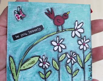 """Art MAGNET  """"be you bravely """" encouragement word art / whimsical bird art / stronghold and flexiable / Made in the USA"""